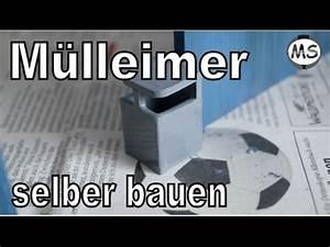 Mülleimer Selber Bauen : modellbau m lleimer selber bauen tipps und tricks youtube ~ Markanthonyermac.com Haus und Dekorationen