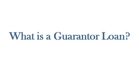 What Is A Guarantor Loan?