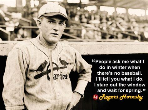 Image result for Rogers Hornsby Quote Winter