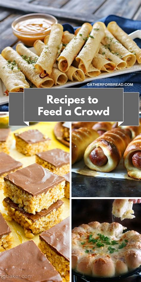 recipes to feed a crowd easy entertaining gather for bread