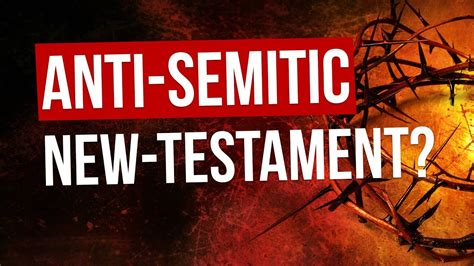 Is The New Testament Really Antisemitic? Youtube