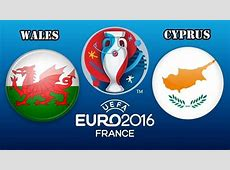 Cyprus Vs Wales Euro 2016 Qualifying Match Preview