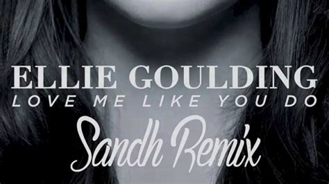 Love Me Like You Do (sandh Remix)