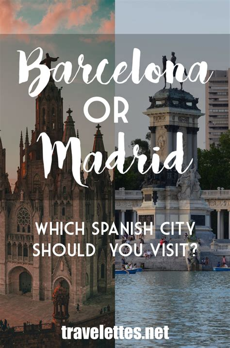 Travelettes » » Barcelona Or Madrid  Which Spanish City