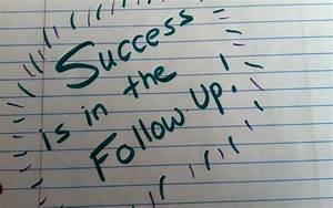 Persist As The Money Is In The Follow Up!! - Business ...