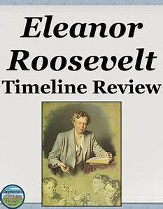 Pictures: Eleanor Roosevelt Timeline, - Life Love Quotes