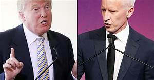 """Donald Trump Blasts Anderson Cooper on CNN: """"People Don't ..."""