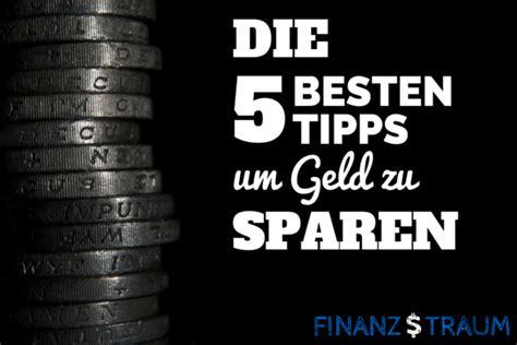Die 5 Besten Tipps Um Geld Zu Sparen