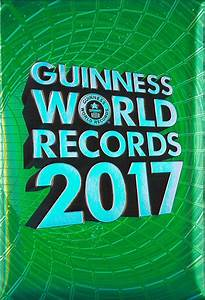Weird and Wacky Guinness World Records (2017 Edition ...
