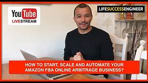 How To Start, Scale & Automate Your Amazon FBA Online ...