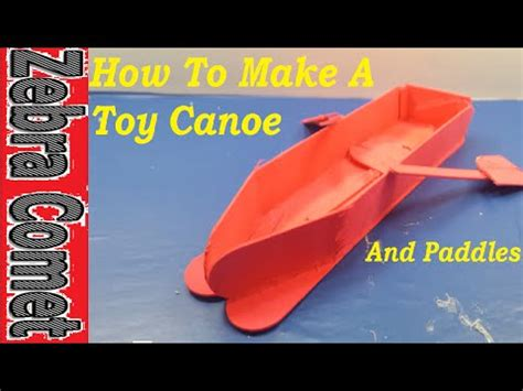 How To Make A Toy Boat Youtube by How To Make A Toy Canoe Boat Youtube