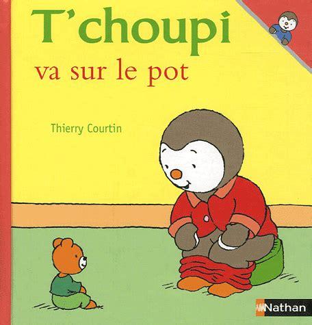 t choupi va sur le pot rouen nouvelles biblioth 232 ques