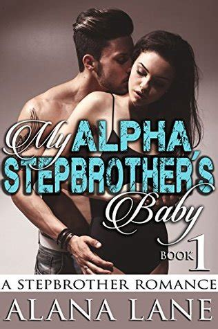 My Alpha Stepbrother's Baby #1 By Alana Lane — Reviews