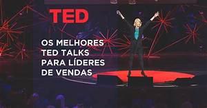 11 Melhores TED Talks de Vendas que todo líder precisa ...