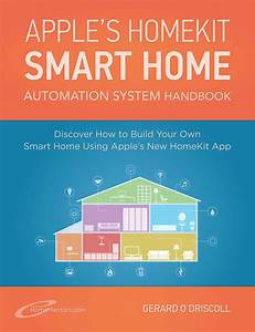 Apple Smart Home : working on definitive guide to apple s homekit smart home automation system ~ Markanthonyermac.com Haus und Dekorationen