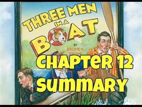 Three Men In A Boat Chapter 16 by Class 9 Three Men In A Boat Summary Chapter 13 Funnydog Tv