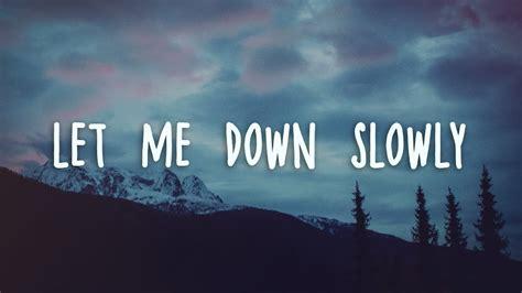 Let Me Down Slowly (lyrics) Chords