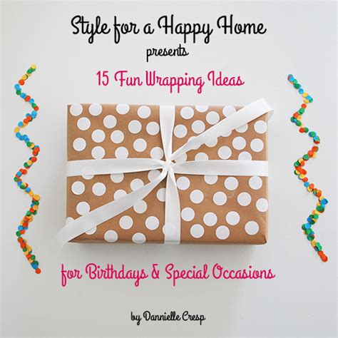 15 Fun Wrapping Ideas For Birthdays & Special Occasions