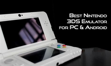 Best Nintendo 3ds Emulator For Pc And Android