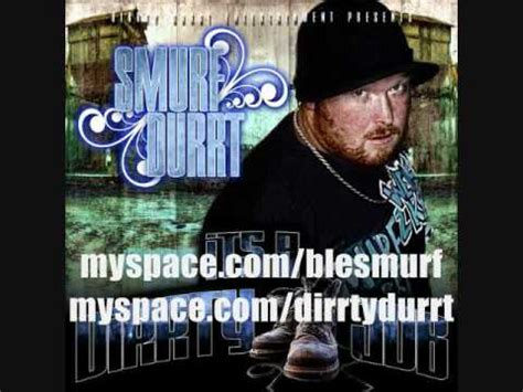 """Smurf Durrt  11  """"freaky Hoes"""" Ft Mino  It's A Dirrty Job Youtube"""