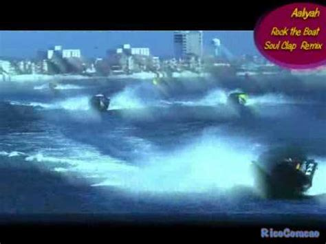 Youtube Soul Boat by Aaliyah Rock The Boat Soul Clap Remix Youtube