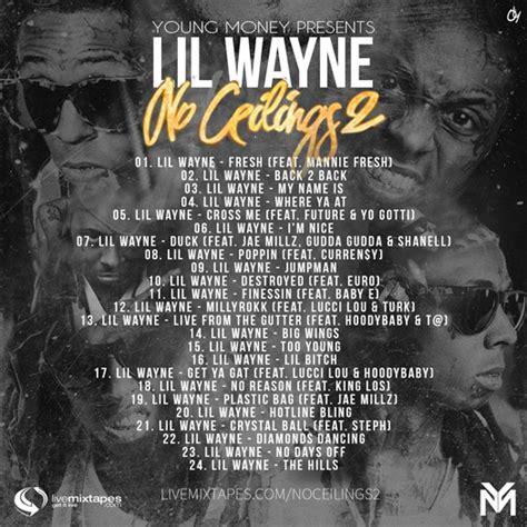 Lil Wayne I Got No Ceilings Soundcloud by Lil Wayne No Ceilings 2 Mixtape