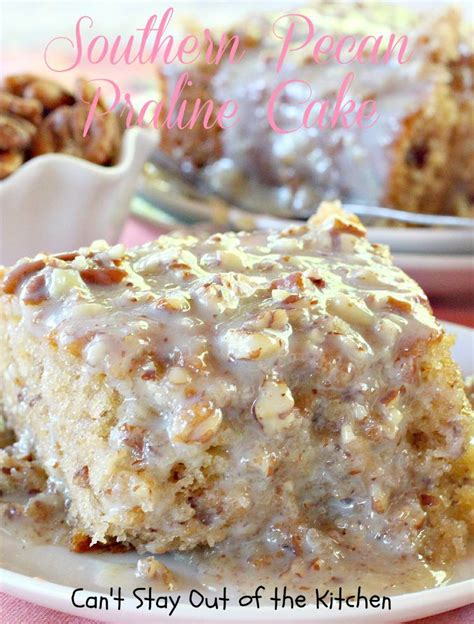 pecan praline cake southern pecan praline cake can t stay out of the kitchen