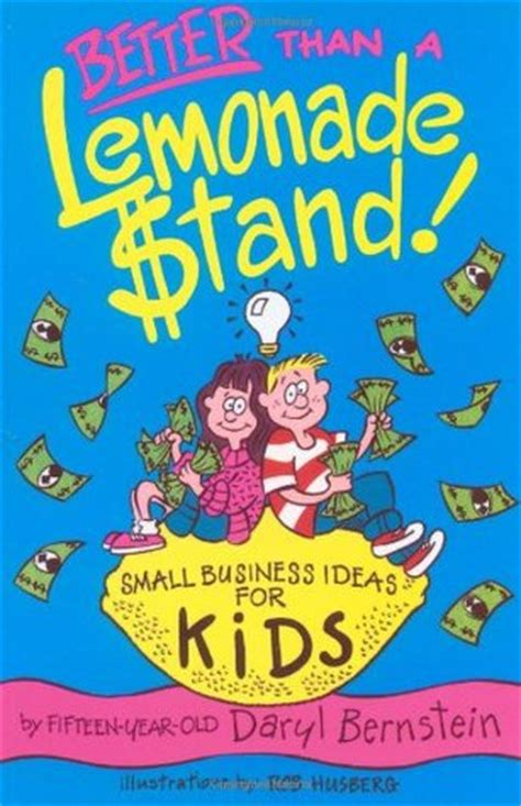 better than a lemonade stand small business ideas for by barry bernstein reviews