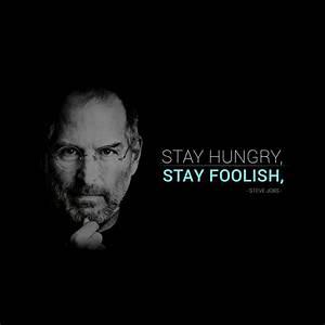 Stay Hungry, Stay Foolish, Steve Jobs - Dennis van Leeuwen ...