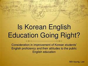 Consideration in improvement of Korean students' English ...