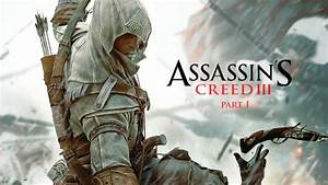 Assassin's Creed III The Movie [part 1] - YouTube