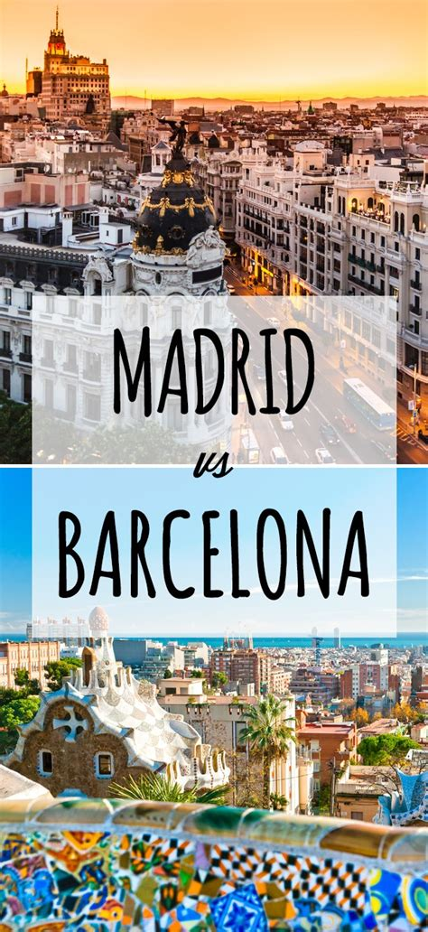 Should You Go To Barcelona Or Madrid? Travelgeekery