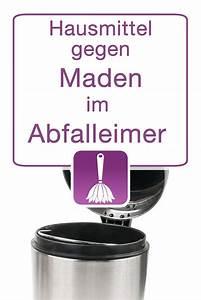 Maden Im Müll : essig hausmittel gegen maden im abfalleimer m lleimer abfalleimer m lleimer und hausmittel ~ Markanthonyermac.com Haus und Dekorationen
