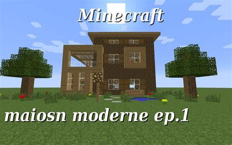 minecraft maison moderne en bois ep 1