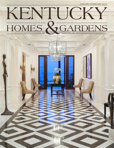 kentucky homes gardens janfeb 2017 by kentucky homes gardens issuu
