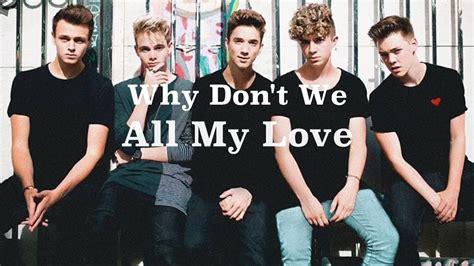 All My Love (lyrics)  Why Don't We Youtube