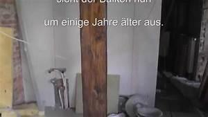 Holz Künstlich Alt Machen : wie man holz balken auf alt und antik trimmt how to make old wood youtube ~ Markanthonyermac.com Haus und Dekorationen
