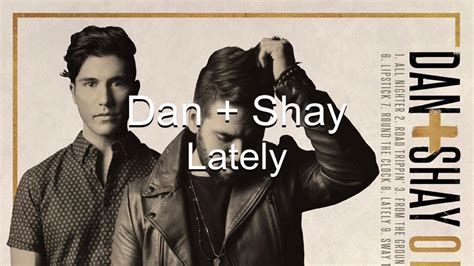 Dan + Shay Lately (lyrics) Chords