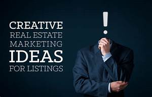 Creative Real Estate Marketing Ideas for Your Listings ...
