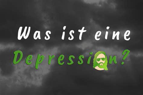 Teil 1 Was Ist Eine Depression? Die Symptome