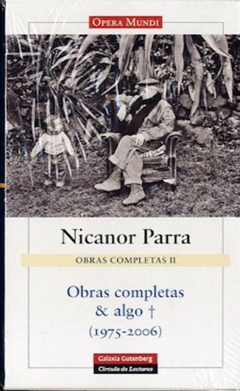 Nicanor Parra Obras Completas & Algo +  El Imparcial