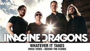 """Imagine Dragons BRAND NEW Music Video """"Whatever it Takes ..."""
