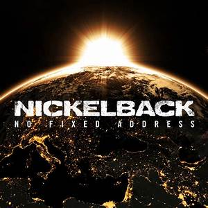 NICKELBACK ANNOUNCE THE 2015 NO FIXED ADDRESS TOUR WITH ...