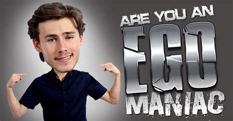 Are You An Egomaniac? Brainfall