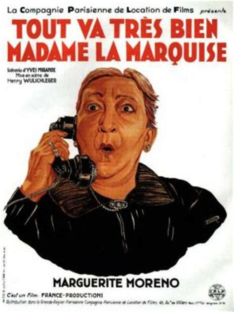 tout va tres bien madame la marq
