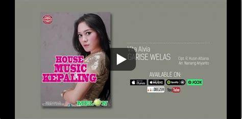 Lagu Vita Alvia Garise Welas Mp3 Terbaru