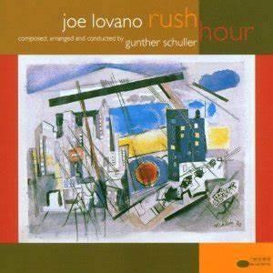 Rush Hour ~ Joe Lovano ~ Saxophonist & Composer