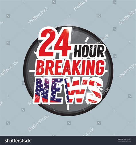 24 Hours Breaking News Vector Illustration Stock Vector